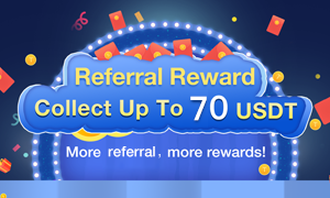 Referral Reward - Collect Up to 70 USDT