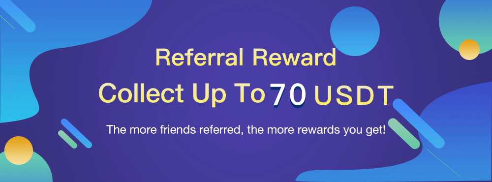 Referral rewards, up to 70USDT crypto