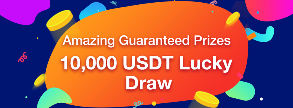 Amazing crypto prizes. Lucky draw up to 10,000USDT